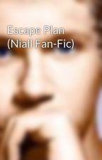 Escape Plan (Niall Fan-Fic) by singer_4_eva
