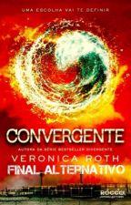 Convergente || Final Alternativo by GabbsDivergent