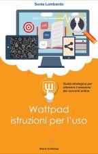 Guida a Wattpad by SoniaLombardo7