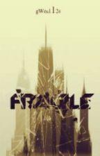 Fragile by gwen1126