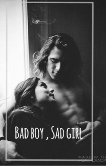 Bad boy, Sad girl