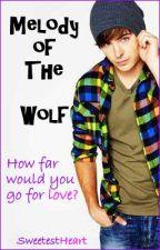 Melody of The Wolf {Soulmate Series: Book 1} by SweetestHeart