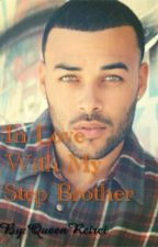 In Love With My Step Brother by WildQueenM