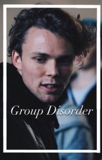 Group Disorder // 5sos au