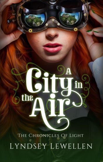 A City in the Air (A Steampunk Adventure Novel) Wattys2016