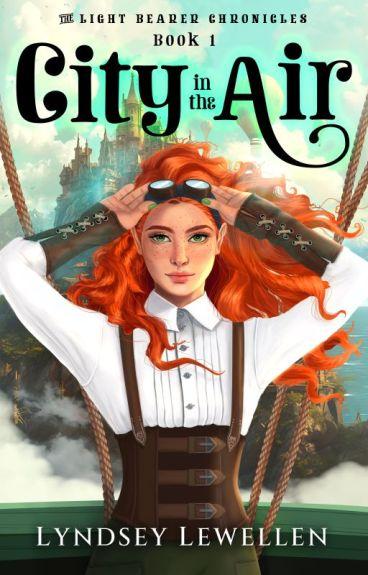 A City in the Air (A Steampunk Adventure Novel) Wattys2016