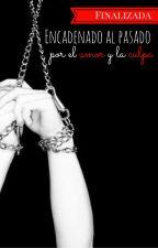 Encadenado Al Pasado [Boy's Love/Gay/Yaoi] °TERMINADA° by CrankyLoL