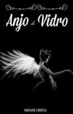 Anjo de Vidro by lost_fangirl_s2