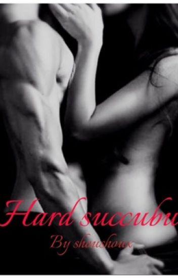 Hard succubus