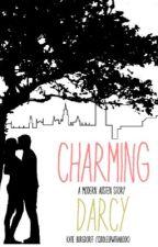 Charming Darcy~A Modern Austen Story by cuddleupwithabook