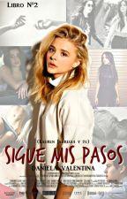 Sigue mis pasos (Lauren Jauregui y tu) Libro Nº2. by CarrieSinSangre