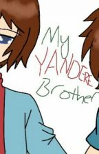 My Yandere Brother by Blueblaze94424