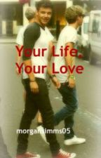 Your Life, Your Love (Liam Payne Fanfiction) by stockholmsyndrome_