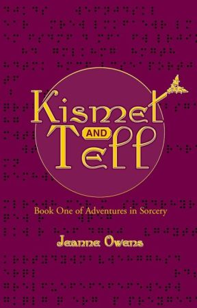 Kismet and Tell by JeanneOwens