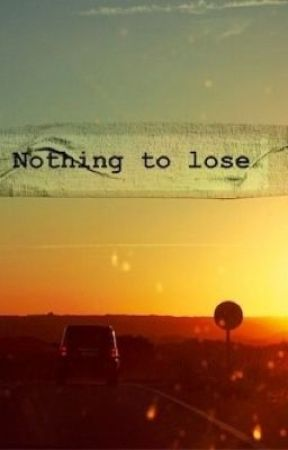 Nothing to Lose by bug717