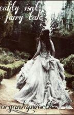 reality isn't a fairy tale by wowisthatmorgan