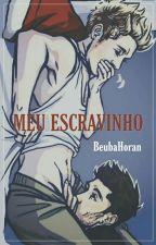 Meu escravinho || Ziall Holik (Hiatos) by BeubaHoran