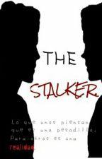 La obsesión de Stalker. by LittleUnicorn_16