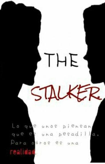 La obsesión de Stalker.