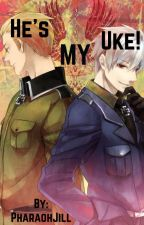 He's my Uke! Germany x Male! Reader x Prussia by PharaohJill