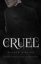 Cruel: LIVRO FÍSICO by TheBiancaRibeiro