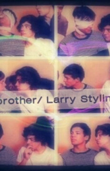 My brother/ Larry Stylinson