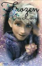 Frozen In Love - Jack Frost x reader original story by Sour_kinz555