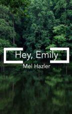 Hey, Emily. by iMeeels
