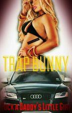 Trap Bunny #Wattys2016 by XO504QVEEN