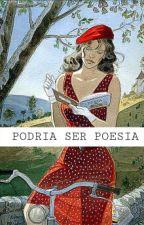 Podría ser Poesía. by Last--Breath