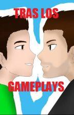 Tras los Gameplays [Fanfic Wigetta SERIO] by CarolinaLobanez