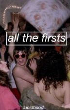 all the firsts | l.h by lucidhood