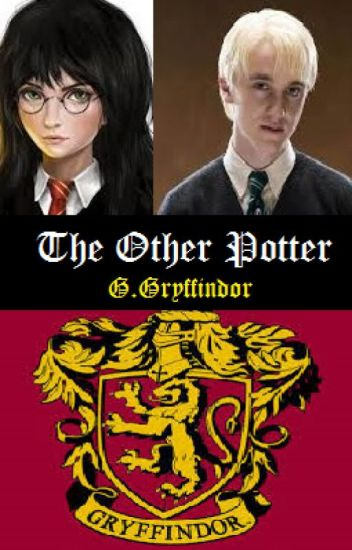 The Other Potter (a Harry Potter Fanfiction) - Gabriella