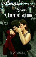 Amor, Besos y Cócteles Molotov by wordsofcastle