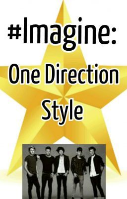 #Imagine: One Direction Style (ON HOLD)