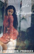 The Babysitter by lightskined_princess
