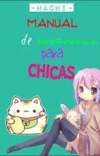 Manual de supervivencia para chicas by -Hachi-