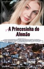 A Princesinha do Alemão by JesKataiana