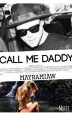 Call Me Daddy | a.i | by MayraMiaw