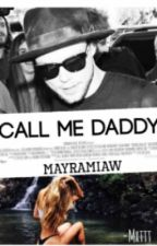 Call Me Daddy | a.i | by MayraMiaw