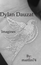 Dylan Dauzat preferences and imagines by Maggie7474