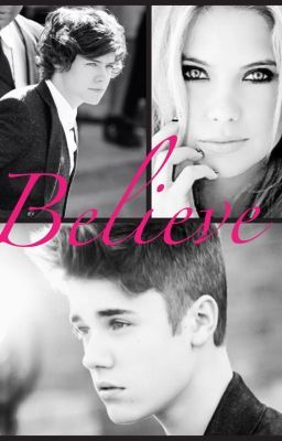 Believe (a Harry Styles/Justin Bieber fanfiction)