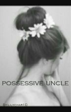 Possessive Uncle by lilychar1D