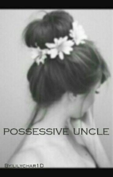 Possessive Uncle