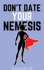 Don't Date Your Nemesis... and other helpful hints for the modern Supergirl by SamanthaJR