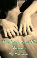Confesiones de Mi Esposo. by MariGirao