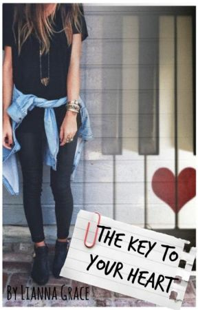 The Key To Your Heart | Teen Fiction by Lianna_Grace