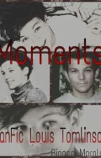 Moments [Fanfic Louis Tomlinson] by BibihMorales