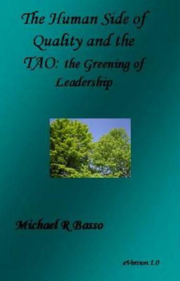 The Human Side of Quality and the TAO: The Greening of Leadership