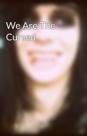 We Are The Cursed by ABandROLover